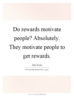 do-rewards-motivate-people-absolutely-they-motivate-people-to-get-rewards-quote-1
