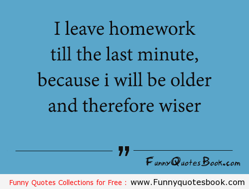 Funny Quote About Late Homework